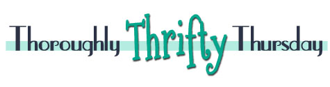 Thoroughly Thrifty Thursday