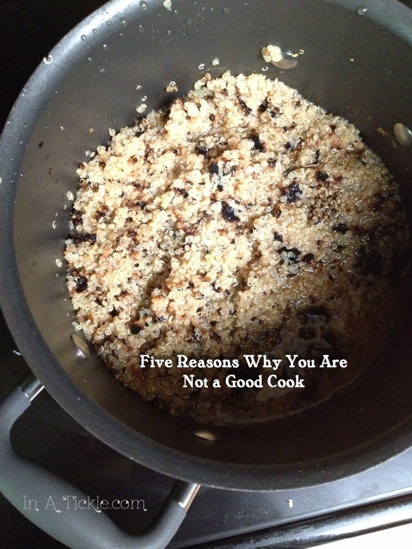 Five Reasons Why You Are Not a Good Cook